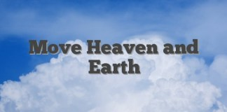 Move Heaven and Earth