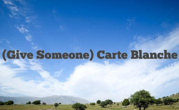 (Give Someone) Carte Blanche
