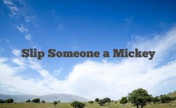 Slip Someone a Mickey