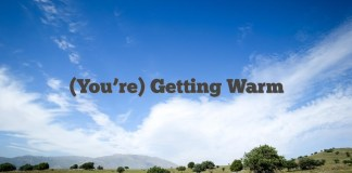 (You're) Getting Warm