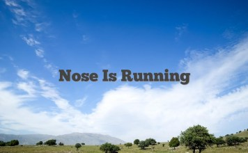 Nose Is Running
