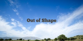 Out of Shape