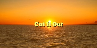 Cut It Out