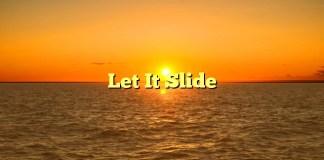 Let It Slide