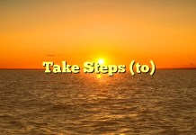 Take Steps (to)
