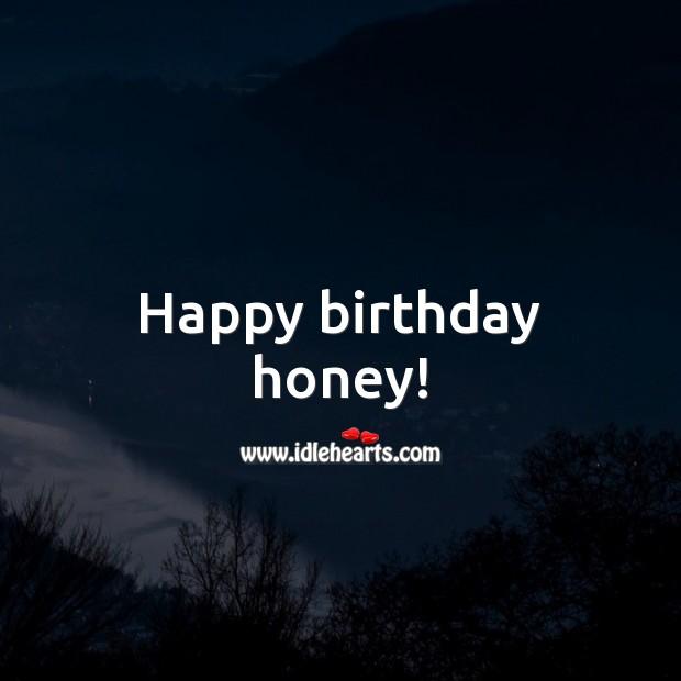 Happy Birthday Honey Idlehearts