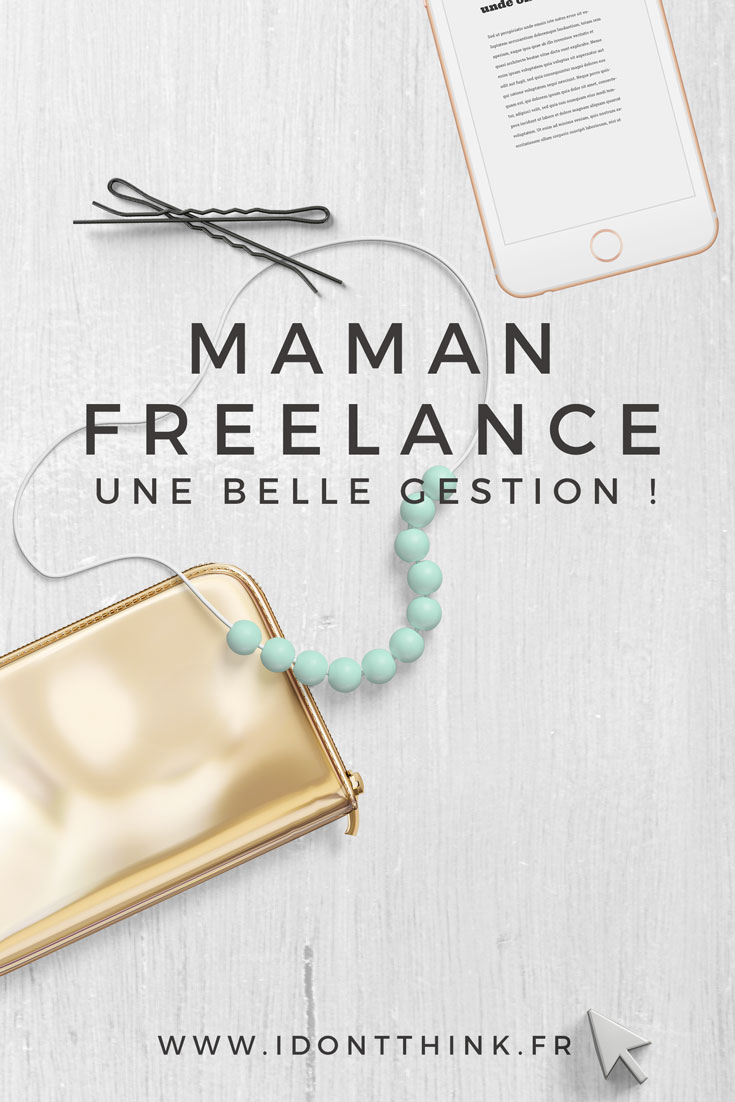 Maman-Freelance : la gestion du quotidien