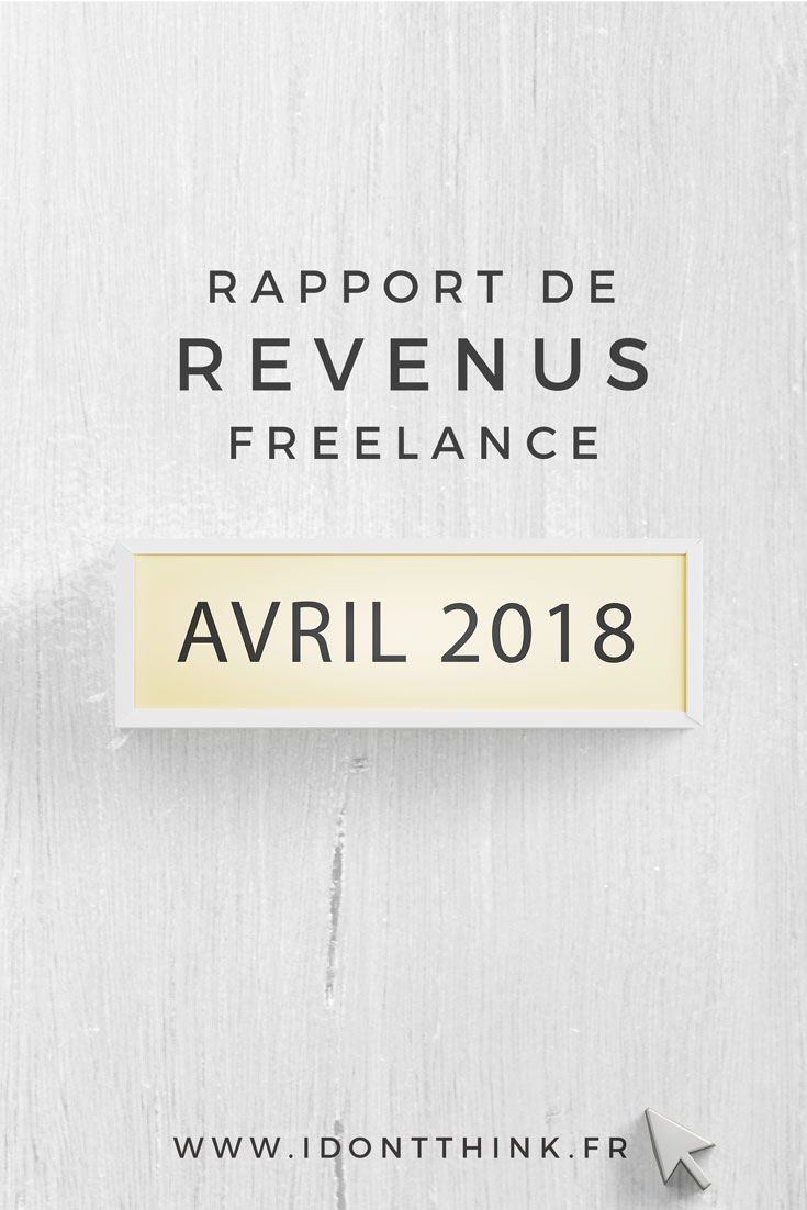 Rapport de revenus Freelance : Avril 2018