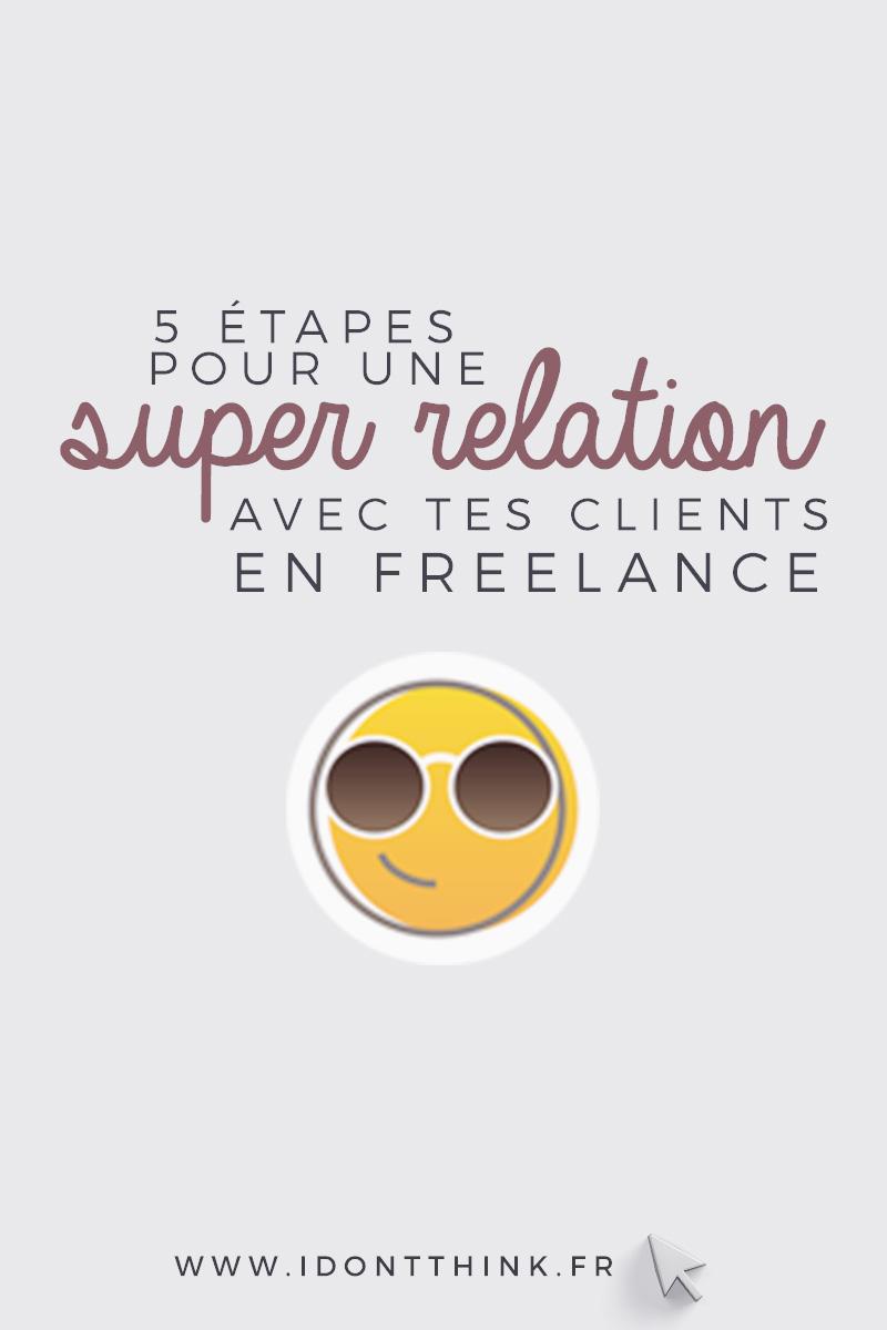 5 étapes pour une super relation avec tes clients en Freelance