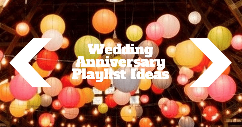 Your wedding anniversary playlist 30 ideas anniversary playlist ideas junglespirit Image collections