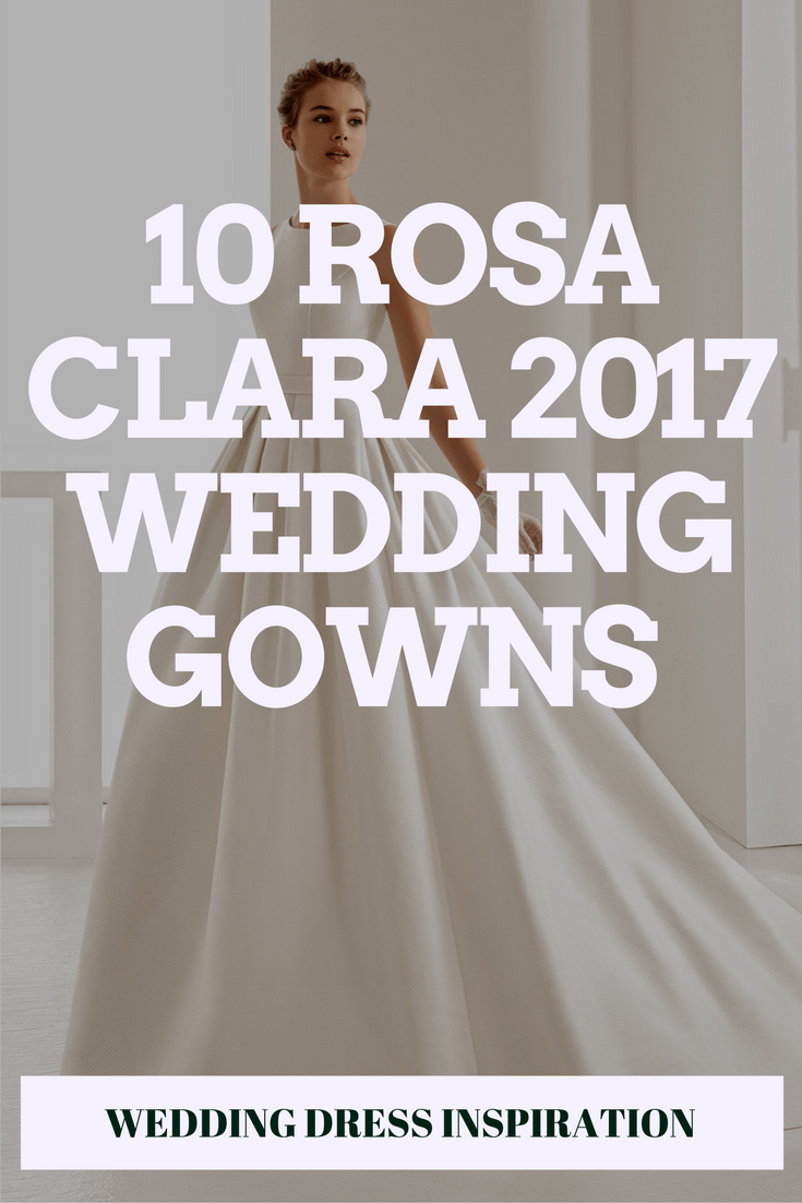 10 Rosa Clara 2017 Wedding Gowns