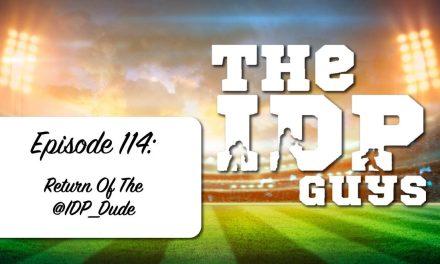 Episode 114: Return Of The @IDP_Dude