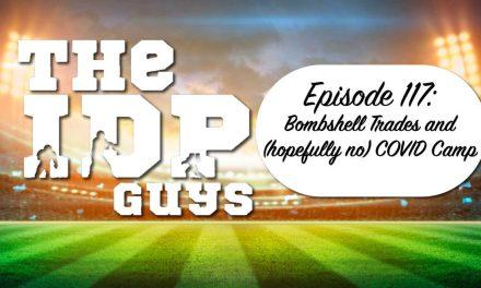 "Episode 117 ""Bombshell Trades and (hopefully no) COVID Camp"""