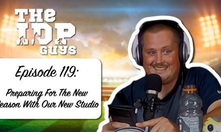 IDP Guys Ep 119: Preparing For The New Season With Our New Studio