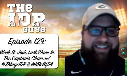 Week 9: Jon's Last Show In The Captain's Chair w/ @ZMagsIDP & @KBellf54