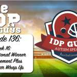 Week 16: IDP Invitational Winner Announcement Plus End of Year Wrap Up