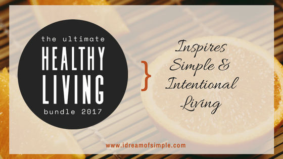 The 2017 Ultimate Healthy Living Bundle can help you live a simpler and more intentional life. Click over to read about the tools that can help.