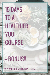 15 Days to a Healthier You course. Join me and I will be your accountability partner.