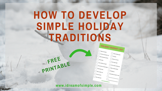 Learn how to develop meaningful holiday traditions to make lasting memories. Download a free printable bucket list. #simpleholidays