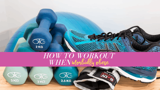 8 Tips for How to Workout When You're Morbidly Obese