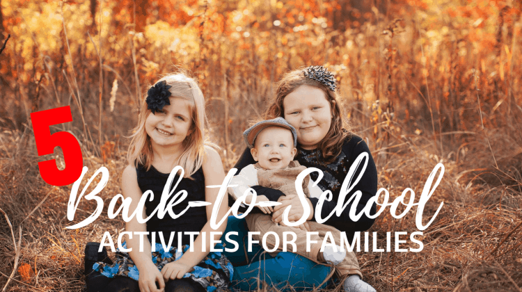5 Back-to-School Activities for Families at idyllicpursuit.com