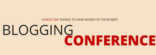 Save money at your next blogging conference