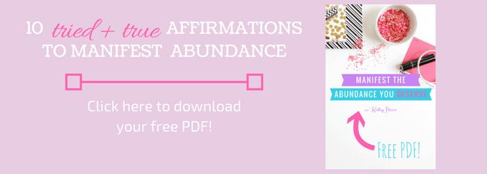 10 Affirmations to Manifest the Abundance You Deserve