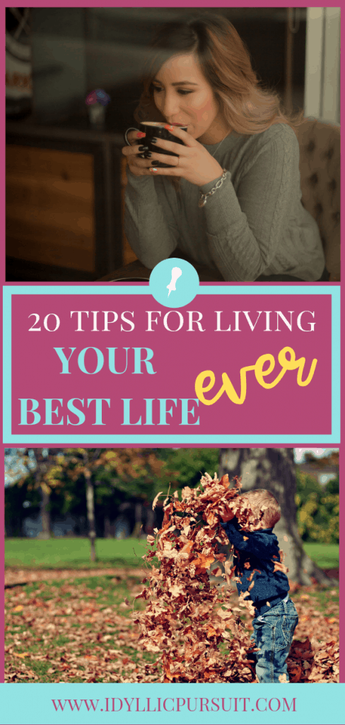 20 Tips for Living Your Best Life Ever