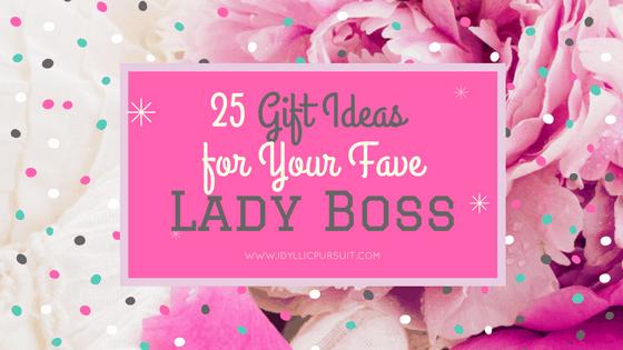 25 gift ideas for your fave lady boss #fempreneur idyllicpursuit.com