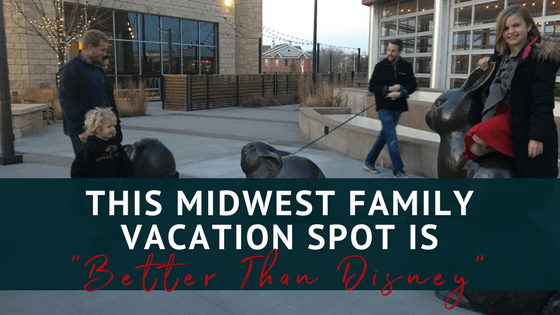 This Midwest Family Vacation Spot Is Better Than Disney - Midwest family vacations