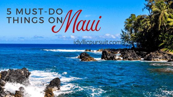 Five Must-Do Things on Maui