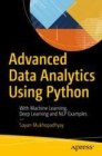 Advanced Data Analytics Using Python With Machine Learning, Deep Learning and NLP Examples