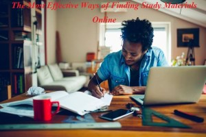 The Most Effective Ways of Finding Study Materials Online