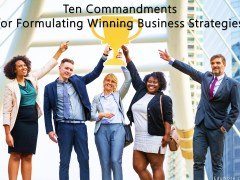 10 Commandments for Formulating Winning Business Strategies