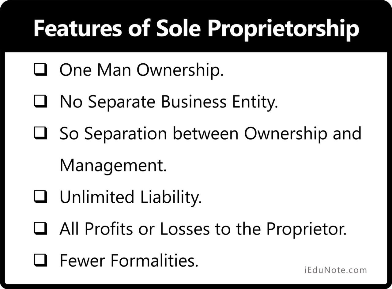 Features of Sole Proprietorship