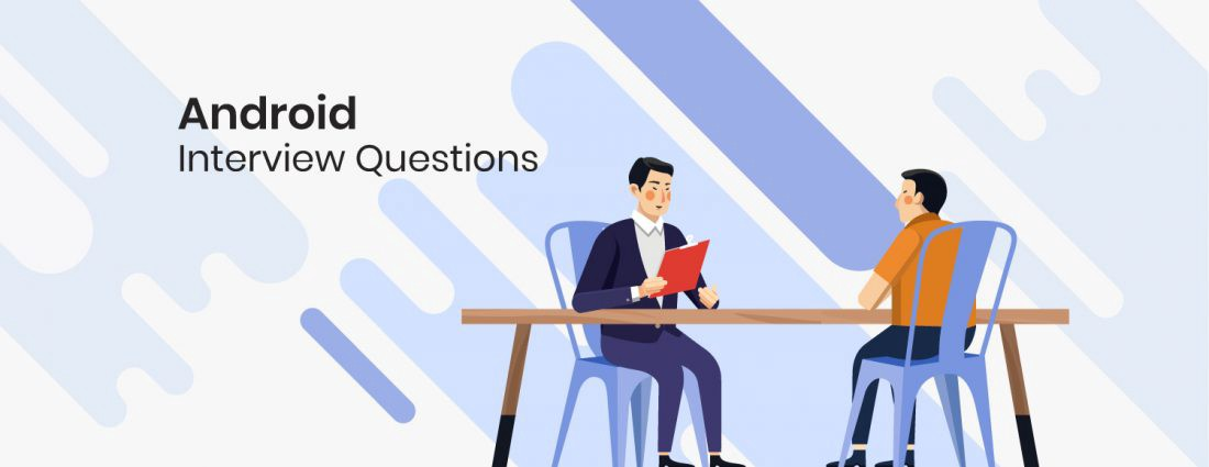 Interview Questions Will Assist You In Hiring The Best Android Developer For Your Firm
