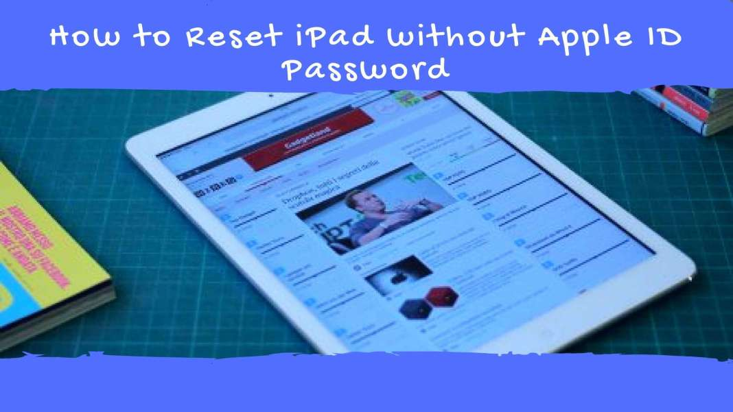 how to reset ipad without password, how to factory reset ipad without password, how to reset ipad without apple id password, how to factory reset ipad mini without icloud password, how to reset ipad mini without password