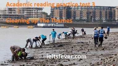 Academic reading practice test 3 Cleaning up The Thames