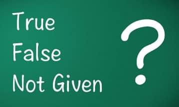 IELTS Reading Tip : True/ False/ Not Given questions