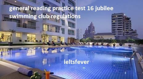 general reading practice test 16 jubilee swimming club regulations ielts exam