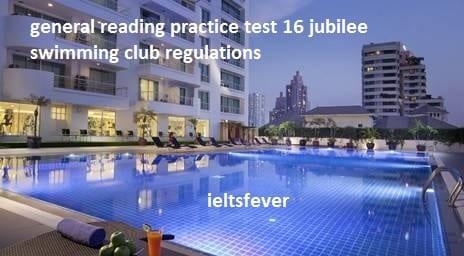 general reading practice test 16 jubilee swimming club regulations ielts exam