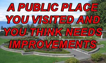 A public place you visited and you think needs improvements ielts exam