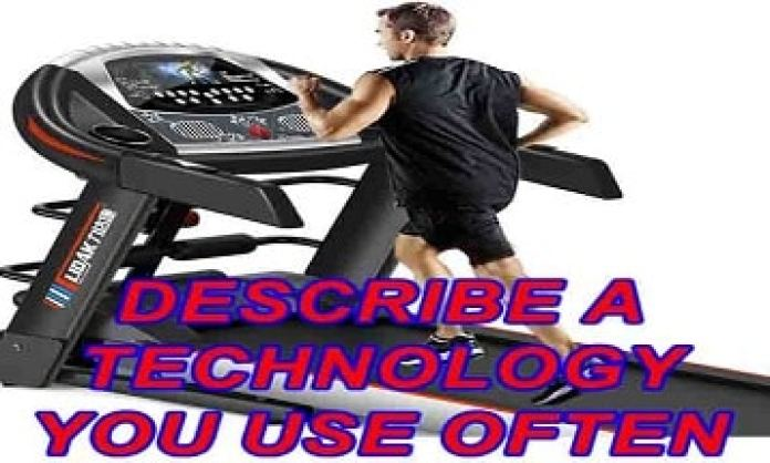 Describe a technology you use often speaking cue card