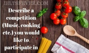 Describe cooking competition you would like to participate in