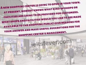 A new shopping center is going to open in your town. at present, nobody