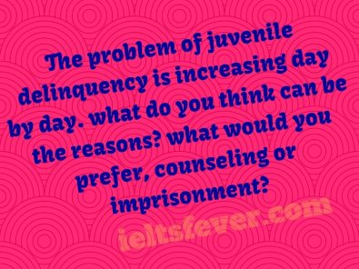 The problem of juvenile delinquency is increasing day by day.