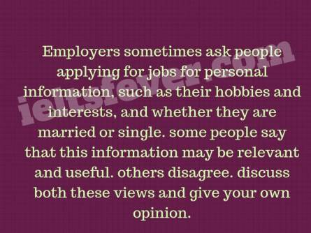 Employers sometimes ask people applying for jobs for personal