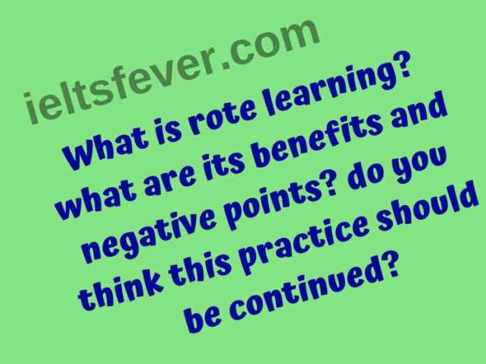 What is rote learning? what are its benefits and negative points