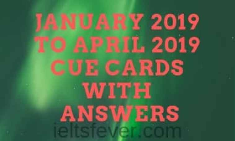 January2019 toApril2019 Cue cards with answers