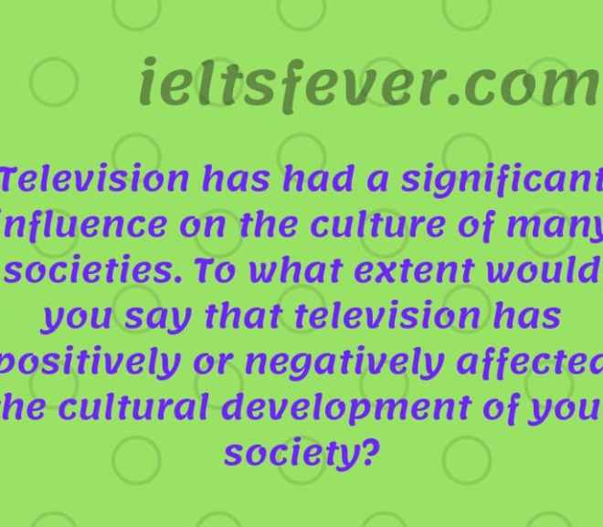 Television has had a significant influence on the culture of many societies.